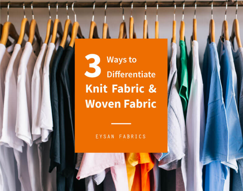 3 Ways to Differentiate Knitted and Woven Fabrics