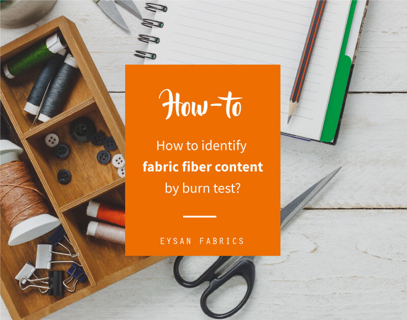 How to Identify Fabric Fiber Content by Burn Test?