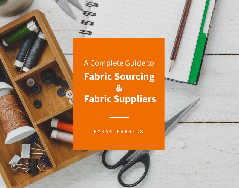 A Complete Guide to Fabric Sourcing & Fabric Suppliers